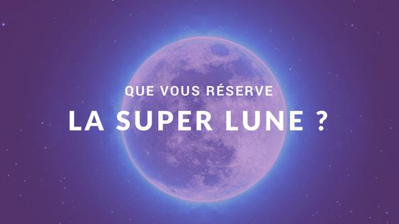 Que vous réserve la Super Lune Bleue et Rousse du 31 janvier 2018 ?