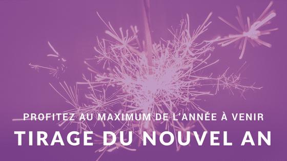 Profitez au maximum de l'année à venir avec ce Tirage du Nouvel An !