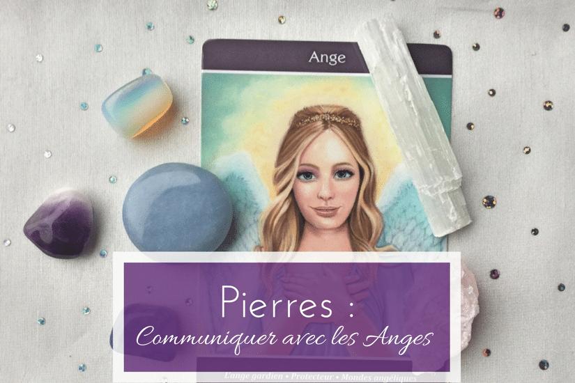 Comment communiquer avec les Anges en utilisant les Pierres ?
