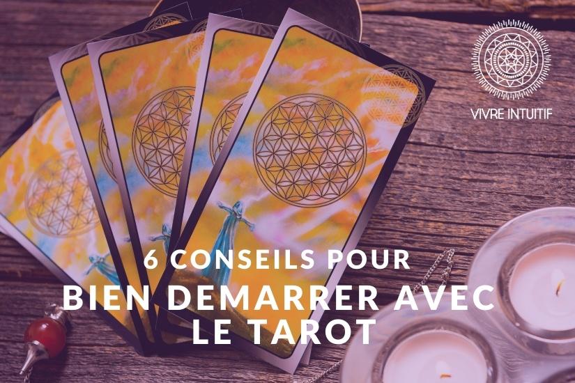 Démarrer avec le Tarot : 6 conseils pour vous y mettre vraiment !