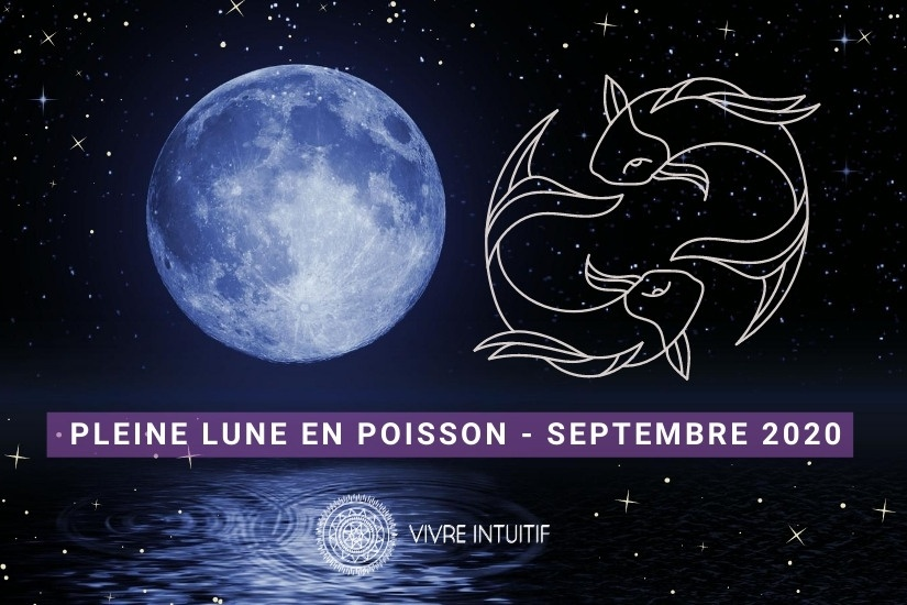 Pleine Lune de Septembre 2020 - Astrologie Intuitive et Energies
